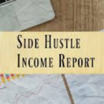 omg my money side hustle monthly income report