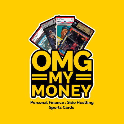 omg my money personal finance side hustling sports cards podcast